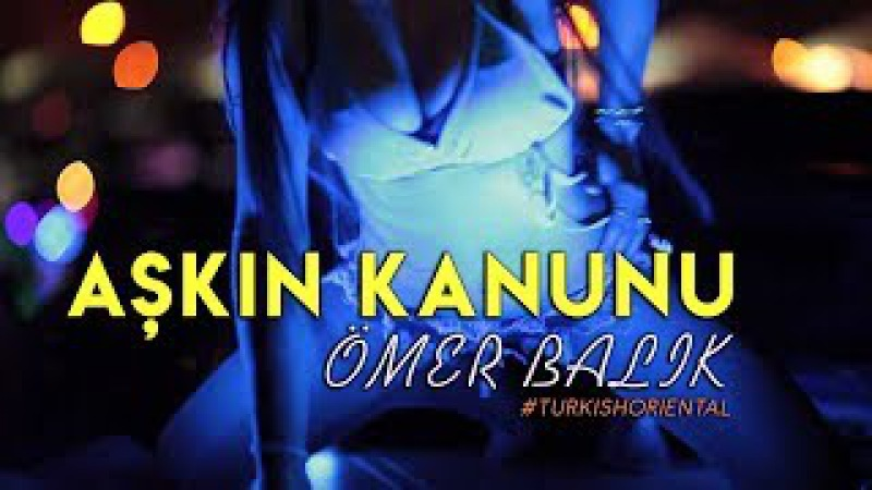Askin Kanunu - Omer Balik TurkishOriental