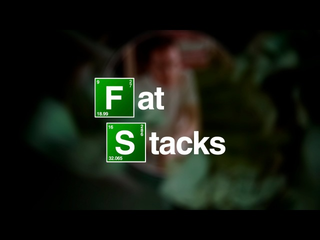 FAT STACKS - A Breaking Bad musical