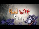 HoN WTF Daily #52