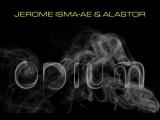 Jerome Isma-Ae &amp Alastor - Opium (Original Mix)