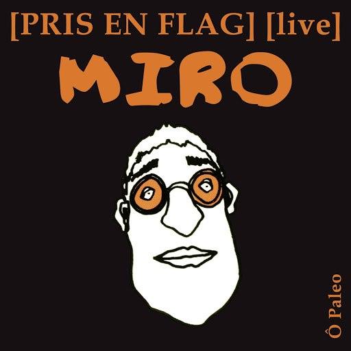 Miro альбом Pris En Flag - Live