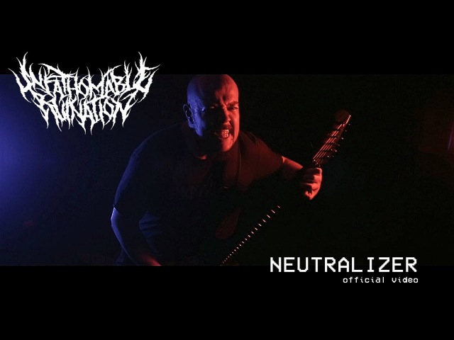 Unfathomable Ruination - Neutralizer [Official Video]