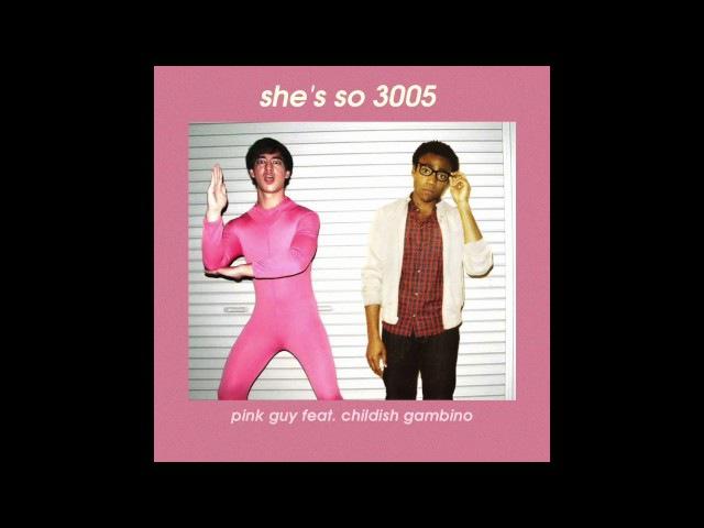 Shes so 3005 - Pink Guy feat. Childish Gambino (mashup)