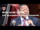 Wynton at Harvard, Chapter 17: Syncopation- Expect the Unexpected