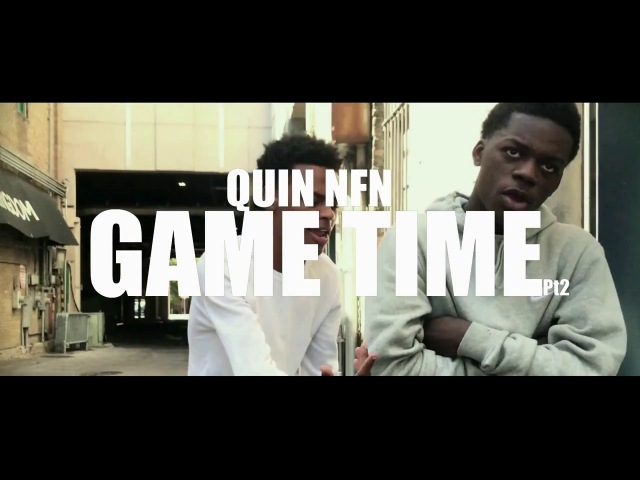 Quin NFN - Game Time Pt2 (Official Music Video)