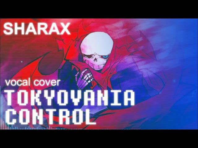 SharaX - Tokyovania Control (Vocal Cover)【Melt】