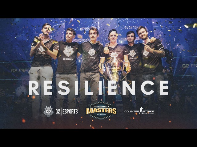 G2 Esports: Resilience | DreamHack Masters Malmo 2017