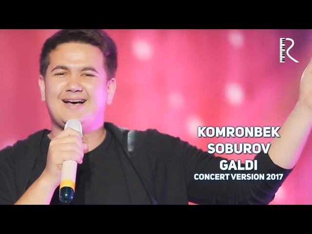 Komronbek Soburov - Galdi | Комронбек Собуров - Галди (concert version 2017)