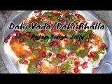 Dahi Vada Recipe Dahi Bhalla Recipe