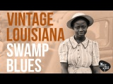 Louisiana Swamp Blues - Birth of Rhythm &amp Blues Playlist, down in Louisiana, Zydeco &amp Cajun Blues