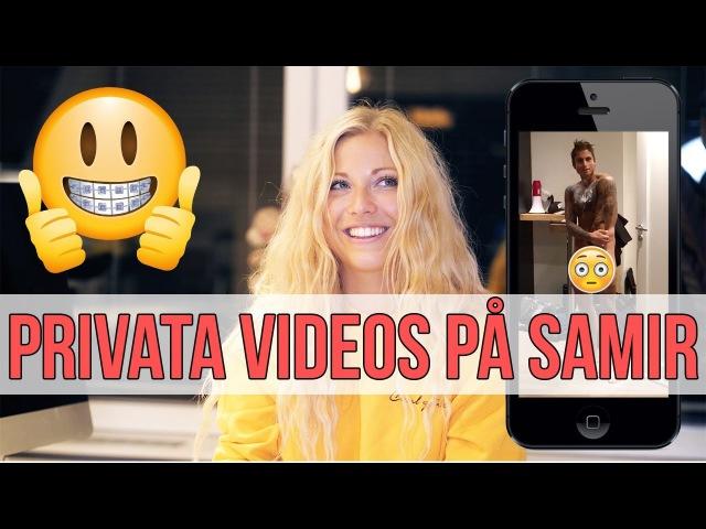 Saker ni inte visste om Samir (PRIVATA VIDEOS)