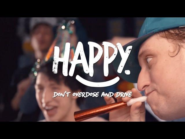 Happy. - Don't Overdose And Drive (2018, ОФИЦИАЛЬНЫЙ КЛИП)