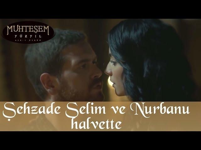 Şehzade Selim ve Nurbanu Hatun Halvette - Muhteşem Yüzyıl 107.Bölüm