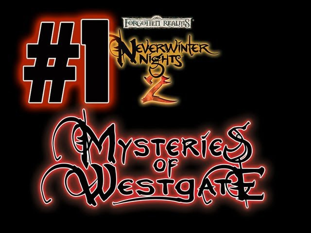 Прохождение Neverwinter Nights 2 Mysteries of Westgate - часть 1
