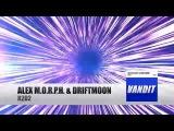 Alex M.O.R.P.H. &amp Driftmoon - R2D2