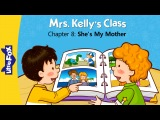 Mrs. Kelly's Class 8 She's My Mother  Level 1  By Little Fox