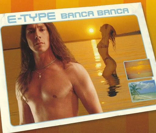 E-type альбом Banca Banca