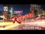 Jimmy Kimmel Live! - 16.01.2018 (Kristen Bell)