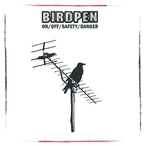 Birdpen альбом On/Off/Safety/Danger