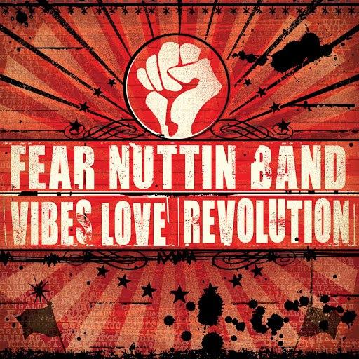Fear Nuttin Band альбом Vibes Love & Revolution