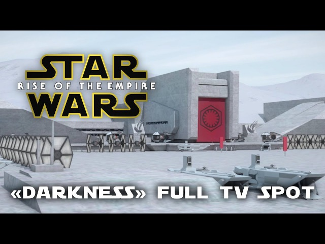 Star Wars: Rise Of The Empire Darkness Full TV Spot