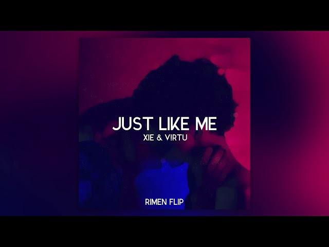 XiE V!RTU - Just Like Me (Rimen Flip)