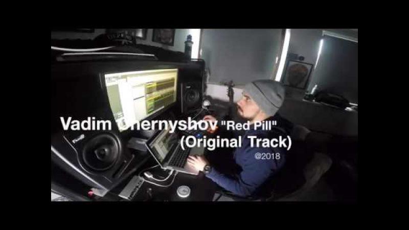 Red Pill - (Original Track) by Vadim Chernyshov