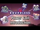 Turbo Charged Crafting! Power Coil Introduction Boundless Testing v187