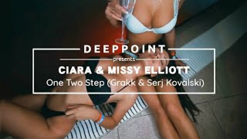 Ciara - 1, 2 Step ft. Missy Elliott (Grakk Serj Kovalski Remix) Deeppoint.tr EnjoyMusic