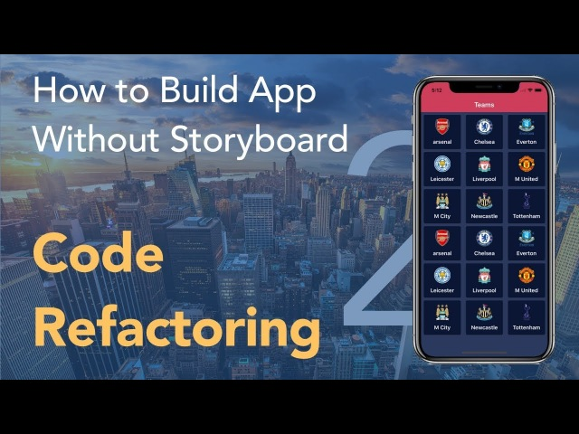 Code Refactoring - How to Build an App Without a Storyboard (Swift 4, Xcode 9) Episode 2