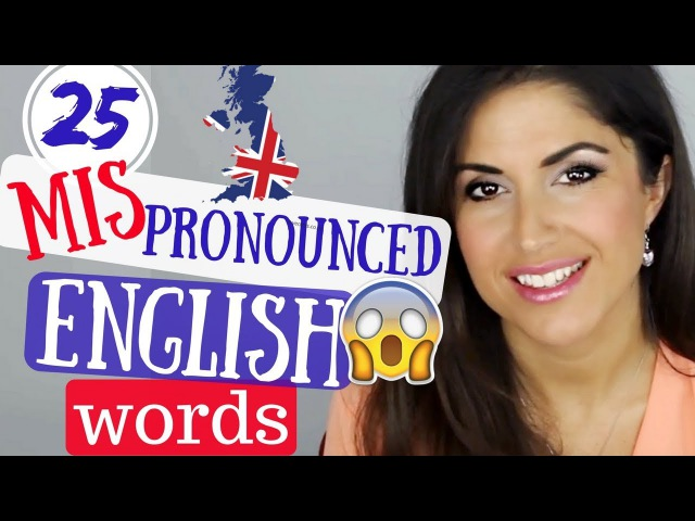 25 Most commonly MISPRONOUNCED English words Words you say WRONG British English Pronunciation