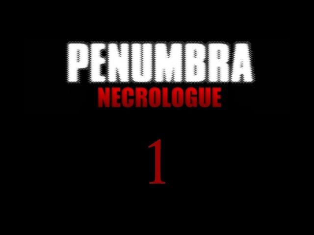 Пенумбра: Некролог / Penumbra: Necrologue - Прохождение игры на русском [1]   PC