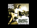 Recover Project - Sweet Dreams (C. Baumann Remix )