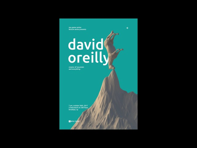 NYU Game Center Lecture Series Presents David OReilly
