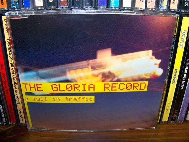 The Gloria Record - Self-Titled (1998) A Lull In Traffic (2000) EP's