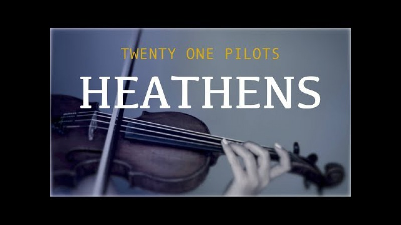Twenty One Pilots - Heathens for violin and Piano (COVER)