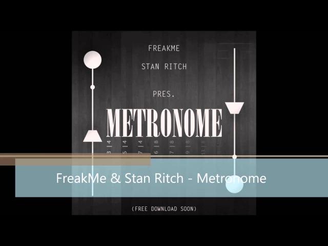 FreakMe Stan Ritch - Metronome (Original Mix)