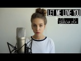 Let Me Love You DJ Snake feat. Justin Bieber Cover By Felicia Lu