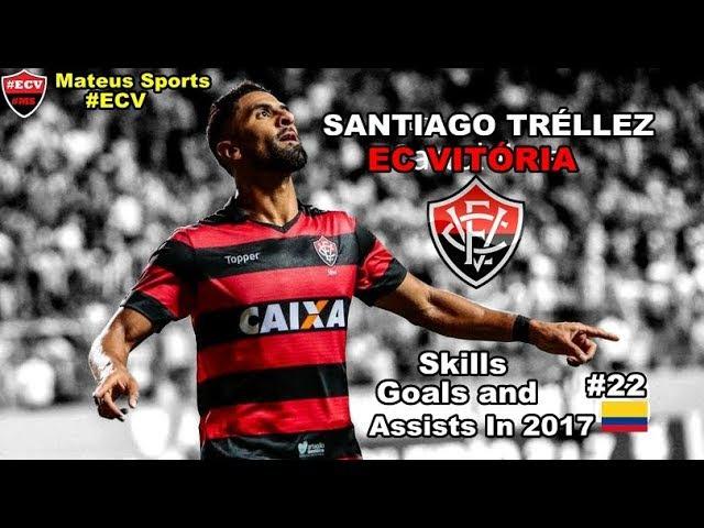 ● Santiago Tréllez ● Skills,Goals and Assists In 2017 ● EC Vitória ●