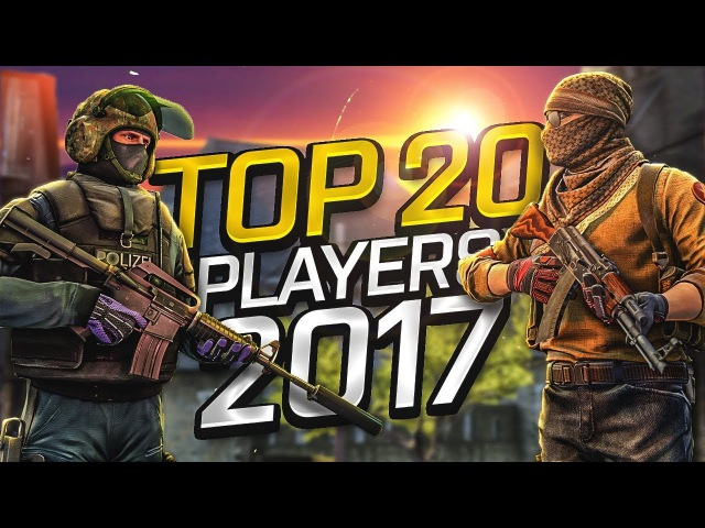 CSGO - Top 20 Players of 2017 (Fragmovie)