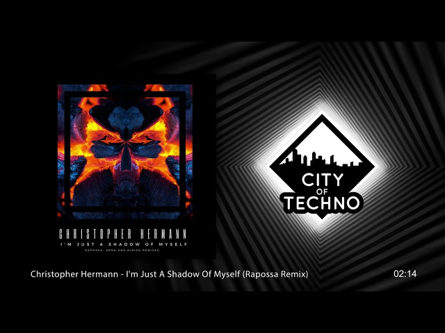 Christopher Hermann - I'm Just A Shadow Of Myself (Rapossa Remix)