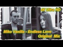 Miko Vanilla - Endless Love Original Mix Ultra HD