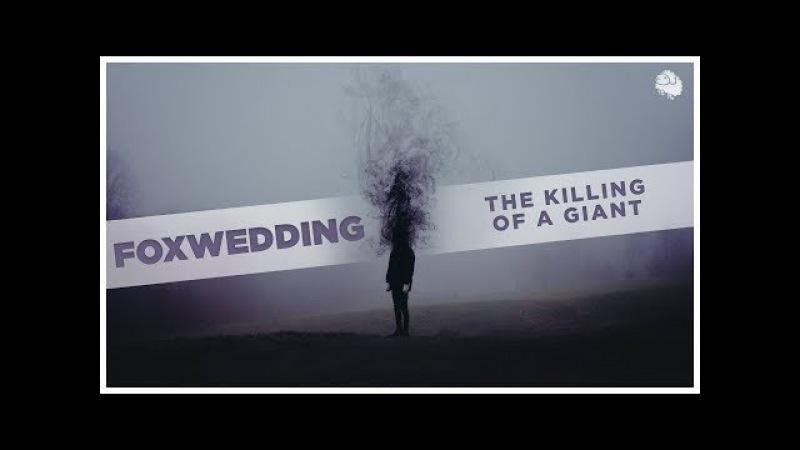 Foxwedding - the killing of a giant