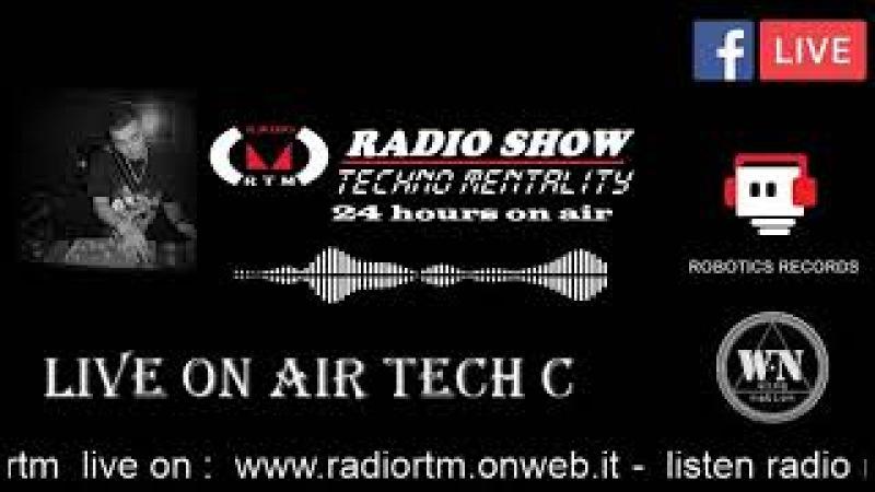 Tech c Live @ radio rtm in techno mentality