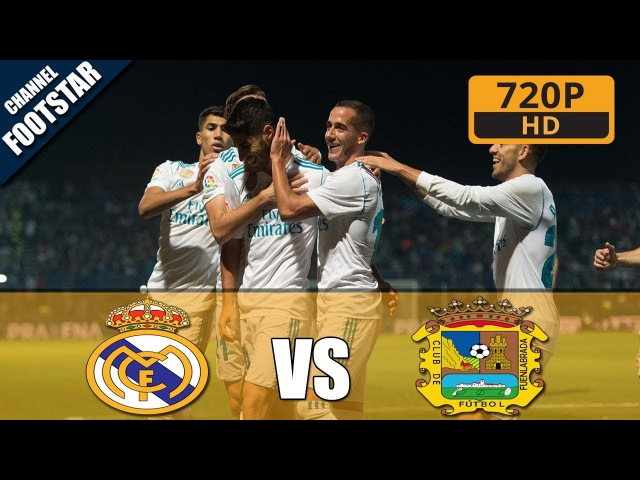 Fuenlabrada vs Real Madrid 0-2 - All Goals Extended Highlights - Copa del Rey - 26102017 HD