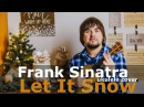 Frank Sinatra - Let It Snow (ukulele cover)