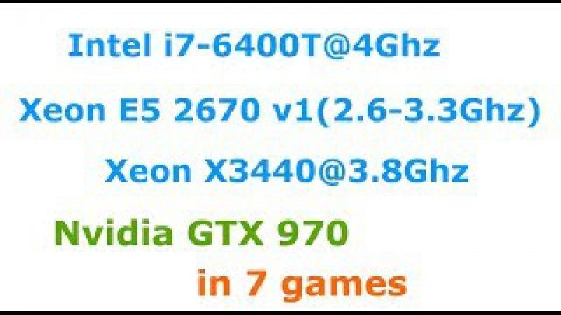 Intel i7 6400T vs Xeon E5 2670 v1 vs Xeon X3440 GTX 970 Ultra settings 1080p