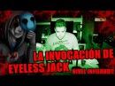LA INVOCACIÓN DE EYELESS JACK NIVEL INFIERNO Ritual Satánico Invocaciones y rituales creepy