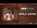 Saale Sapne | Padman | Akshay Kumar | Mohit Chauhan | Amit Trivedi | Kausar Munir | R Balki