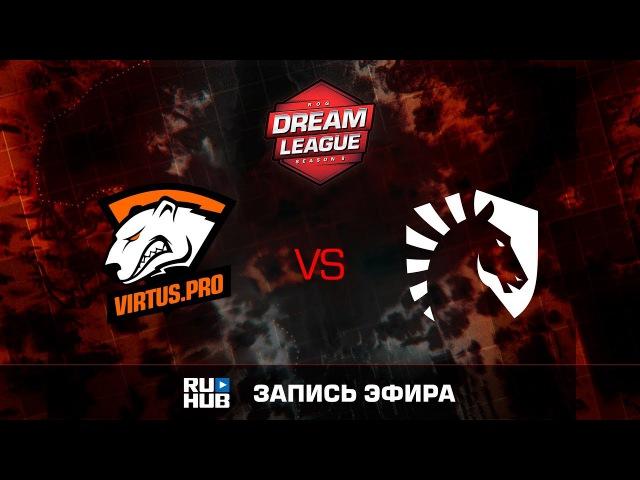 Virtus.pro vs Liquid - Game 1, Winner Bracket Semifinals - DreamLeague Season 8 2017